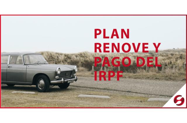 COVID-19 XLIX: PLAN RENOVE Y FRACCIONAMIENTO DEL PAGO DEL IRPF